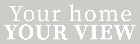 Your Home Your View